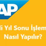 SAP FI - Mali Yıl Sonu İşlemleri Nasıl Yapılır?