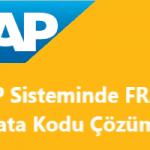 FR257 SAP Hatası - Kur Değerleme İşlemi - Hesap Belirleme Yanlış XXXX Şirket Kodu xx Değerleme Alanı XXX Hesabı