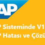 V1369 SAP Hatası - Satış Org. XXX Dağıtım Kanalı xx ÜY xxxx ile ilgili satışlar tamamlanamadı
