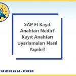 SAP Sisteminde Kayıt Anahtarı Nedir? Kayıt Anahtarı İşlevi Nedir?