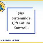 SAP Sisteminde Çift Fatura Kontrolü Nasıl Yapılır?