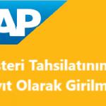 SAP Sisteminde Müşteri Tahsilatı İşleminin Ön Kayıt ile Girilmesi