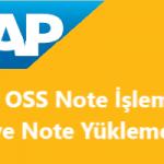 SAP OSS Note Sisteme Nasıl Yüklenir? SAP OSS Note Yönetimi Nasıl Olmalıdır?