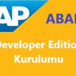 SAP ABAP DEVELOPER EDITION Hakkında Önemli Bilgiler ve Kurulum
