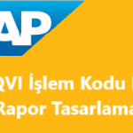 SAP SQVI(sqvi) İşlem Kodu İle Kendi Raporunu Kendin Yap!