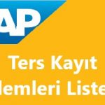 SAP Sisteminde Ters Kayıt Belgesi Nedir? SAP Sisteminde Ters Kayıt Nasıl Alınır?